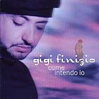 Gigi Finizio 「Come intendo io」